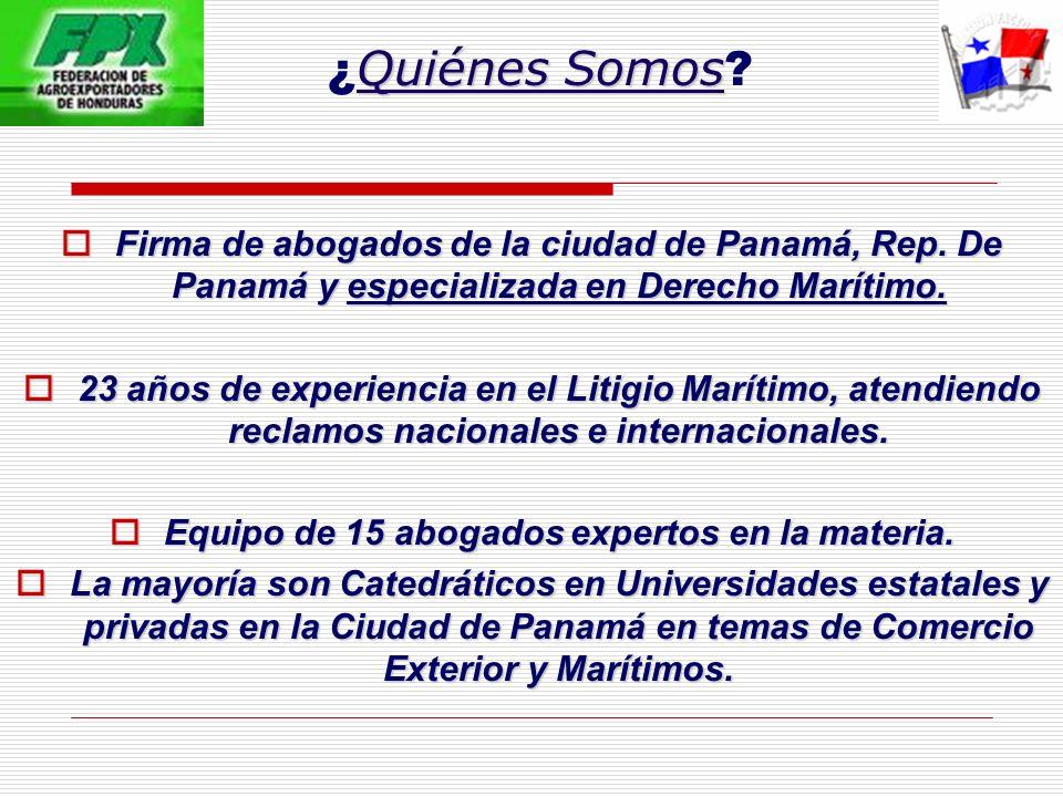 Quiénes Somos ¿ Quiénes Somos ? Firma de abogados de la ciudad de Panamá, Rep. De Panamá y especializada en Derecho Marítimo. Firma de abogados de la