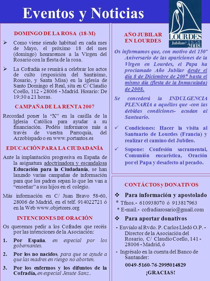Eventos y Noticias DOMINGO DE LA ROSA (18-M) Como viene siendo habitual en cada mes de Mayo, el próximo 18 del mes (domingo) honraremos a la Virgen de