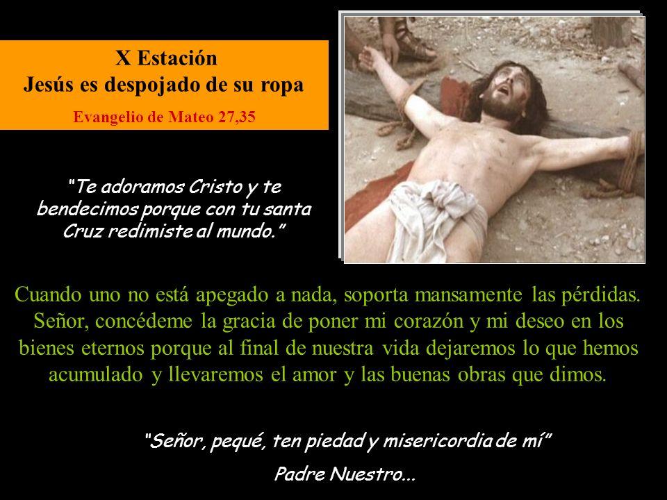 IX Estación Jesús cae por tercera vez 1ª Carta de Juan 4, 10 Señor, pequé, ten piedad y misericordia de mí Padre Nuestro... Jesús nos enseña que todo