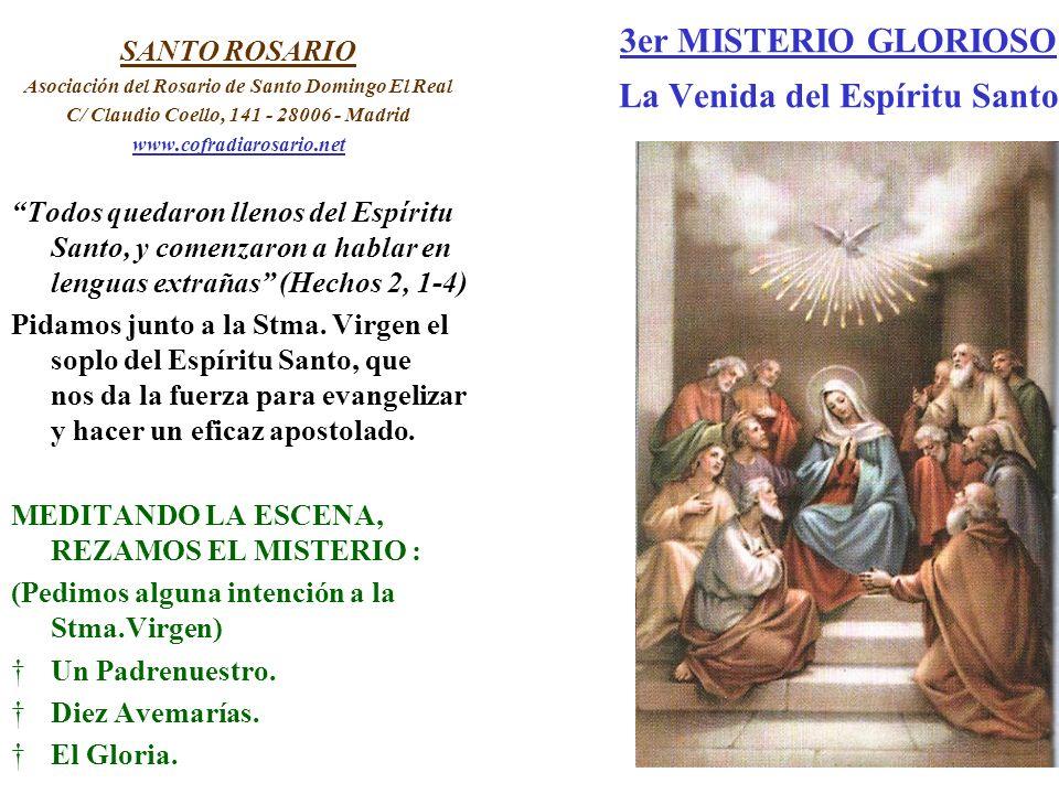 3er MISTERIO GLORIOSO La Venida del Espíritu Santo SANTO ROSARIO Asociación del Rosario de Santo Domingo El Real C/ Claudio Coello, 141 - 28006 - Madr