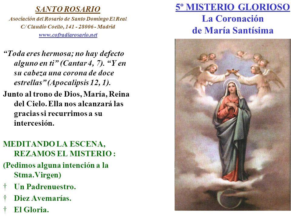5º MISTERIO GLORIOSO La Coronación de María Santísima SANTO ROSARIO Asociación del Rosario de Santo Domingo El Real C/ Claudio Coello, 141 - 28006 - M