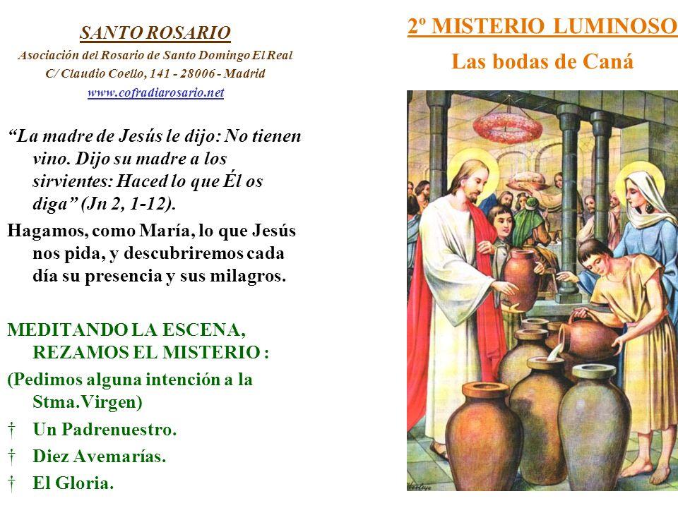 2º MISTERIO LUMINOSO Las bodas de Caná SANTO ROSARIO Asociación del Rosario de Santo Domingo El Real C/ Claudio Coello, 141 - 28006 - Madrid www.cofra