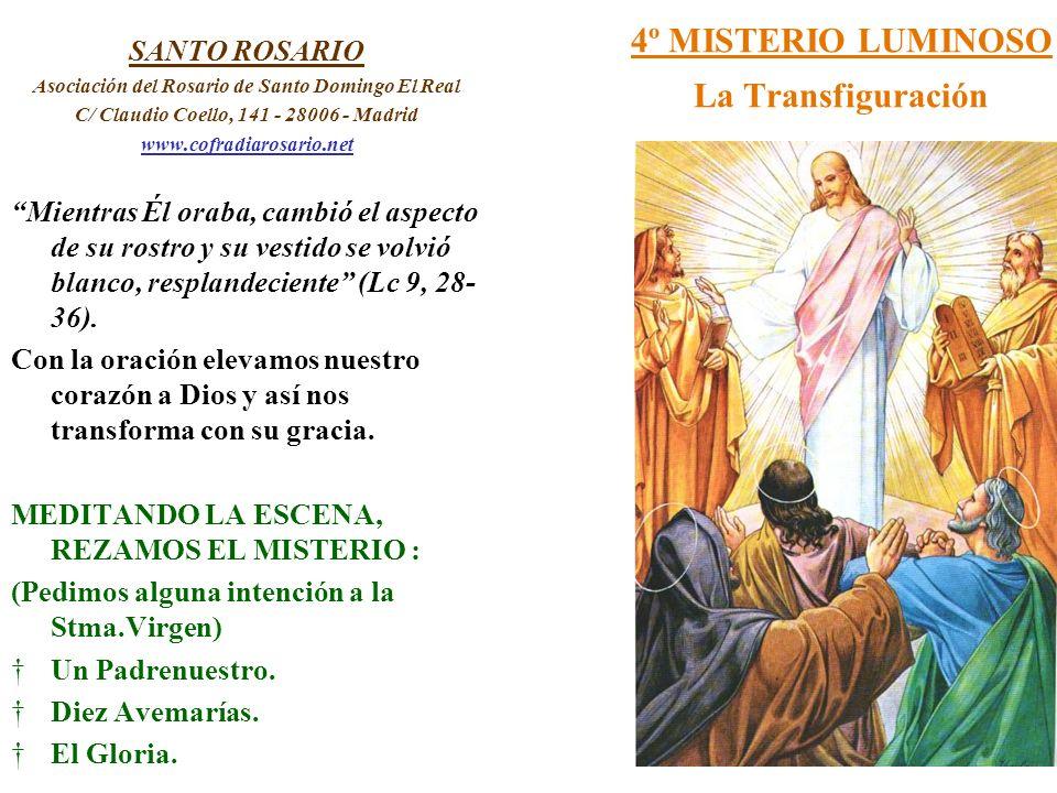 4º MISTERIO LUMINOSO La Transfiguración SANTO ROSARIO Asociación del Rosario de Santo Domingo El Real C/ Claudio Coello, 141 - 28006 - Madrid www.cofr
