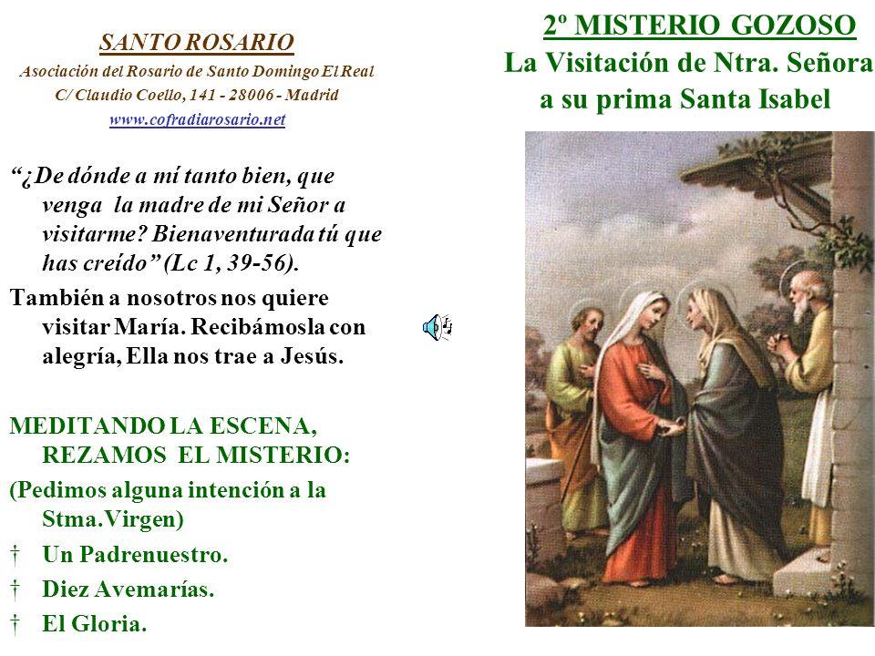 2º MISTERIO GOZOSO La Visitación de Ntra. Señora a su prima Santa Isabel SANTO ROSARIO Asociación del Rosario de Santo Domingo El Real C/ Claudio Coel