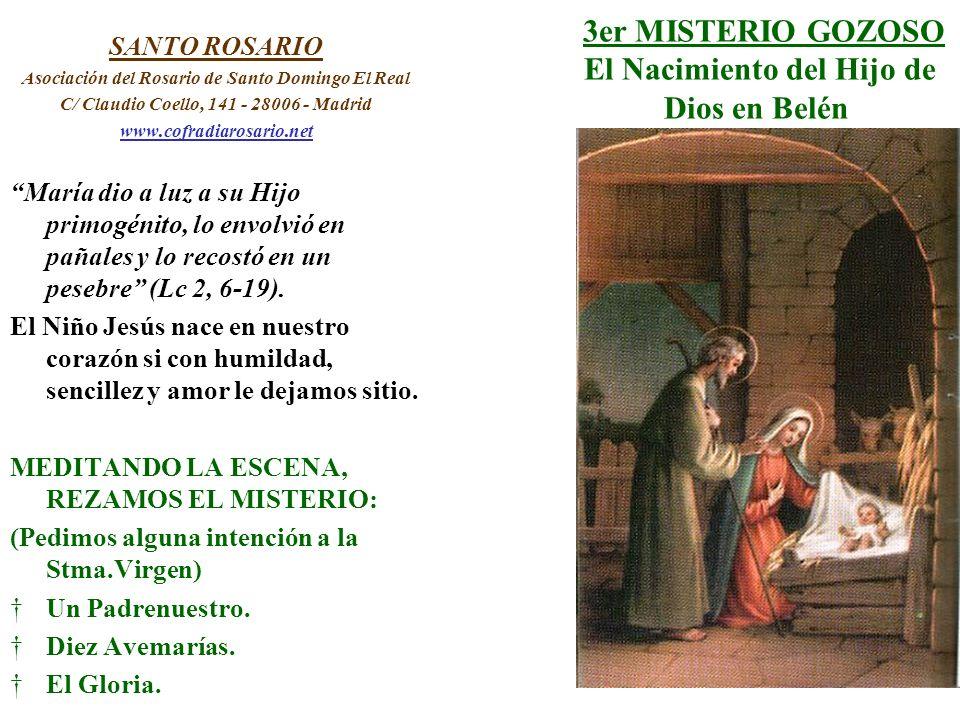 3er MISTERIO GOZOSO El Nacimiento del Hijo de Dios en Belén SANTO ROSARIO Asociación del Rosario de Santo Domingo El Real C/ Claudio Coello, 141 - 280