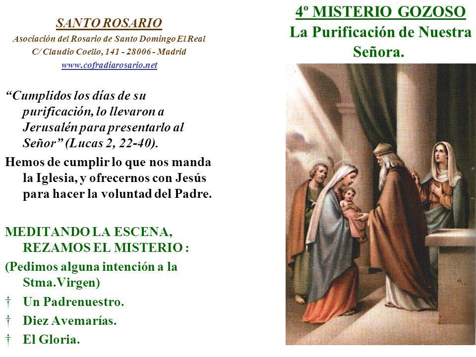 4º MISTERIO GOZOSO La Purificación de Nuestra Señora. SANTO ROSARIO Asociación del Rosario de Santo Domingo El Real C/ Claudio Coello, 141 - 28006 - M