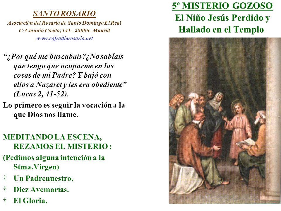 5º MISTERIO GOZOSO El Niño Jesús Perdido y Hallado en el Templo SANTO ROSARIO Asociación del Rosario de Santo Domingo El Real C/ Claudio Coello, 141 -