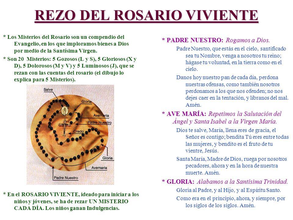 REZO DEL ROSARIO VIVIENTE * Los Misterios del Rosario son un compendio del Evangelio, en los que imploramos bienes a Dios por medio de la Santísima Vi