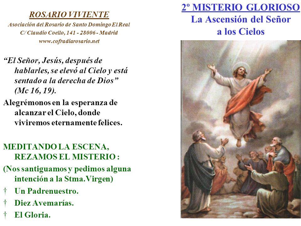 2º MISTERIO GLORIOSO La Ascensión del Señor a los Cielos ROSARIO VIVIENTE Asociación del Rosario de Santo Domingo El Real C/ Claudio Coello, 141 - 280