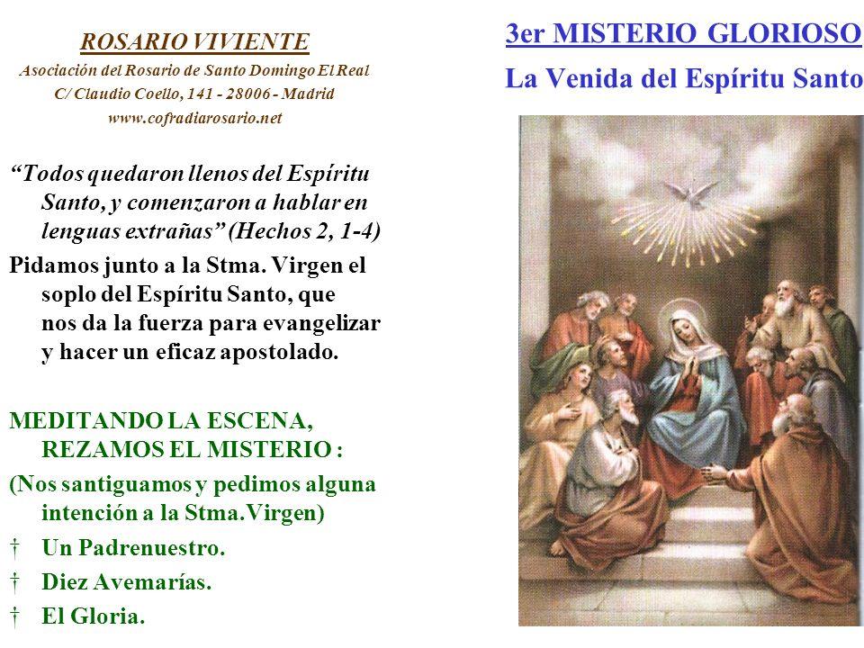 3er MISTERIO GLORIOSO La Venida del Espíritu Santo ROSARIO VIVIENTE Asociación del Rosario de Santo Domingo El Real C/ Claudio Coello, 141 - 28006 - M