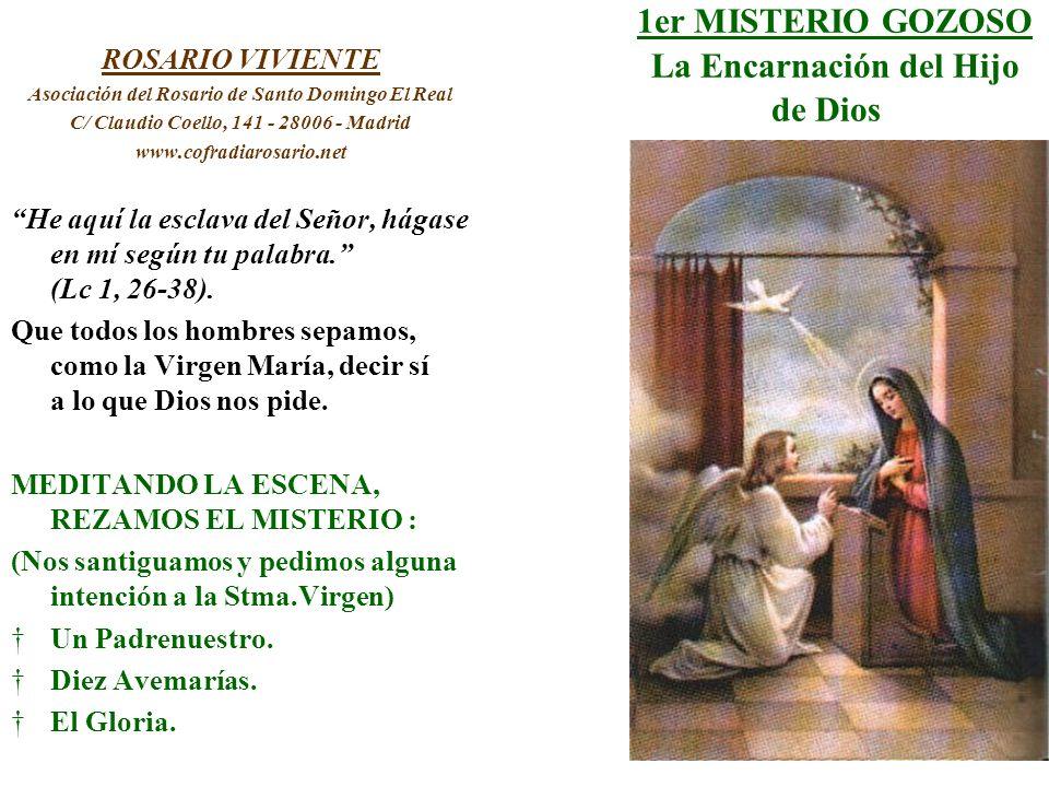 1er MISTERIO GOZOSO La Encarnación del Hijo de Dios ROSARIO VIVIENTE Asociación del Rosario de Santo Domingo El Real C/ Claudio Coello, 141 - 28006 -