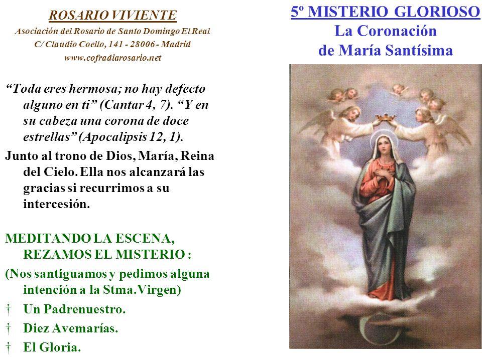 5º MISTERIO GLORIOSO La Coronación de María Santísima ROSARIO VIVIENTE Asociación del Rosario de Santo Domingo El Real C/ Claudio Coello, 141 - 28006