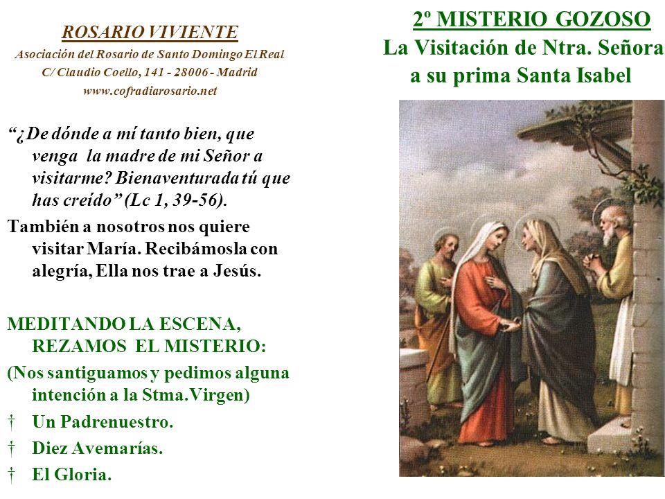 2º MISTERIO GOZOSO La Visitación de Ntra. Señora a su prima Santa Isabel ROSARIO VIVIENTE Asociación del Rosario de Santo Domingo El Real C/ Claudio C