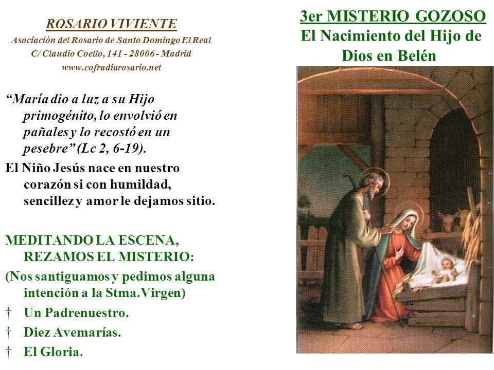 3er MISTERIO GOZOSO El Nacimiento del Hijo de Dios en Belén ROSARIO VIVIENTE Asociación del Rosario de Santo Domingo El Real C/ Claudio Coello, 141 -