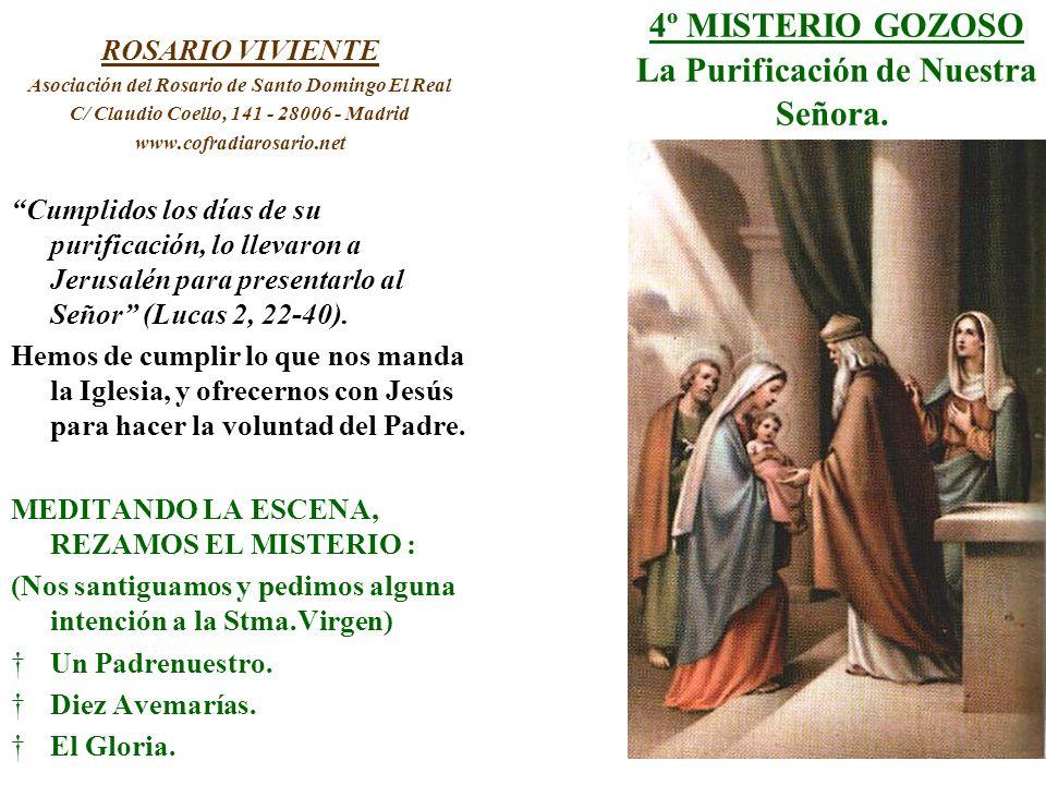 4º MISTERIO GOZOSO La Purificación de Nuestra Señora. ROSARIO VIVIENTE Asociación del Rosario de Santo Domingo El Real C/ Claudio Coello, 141 - 28006