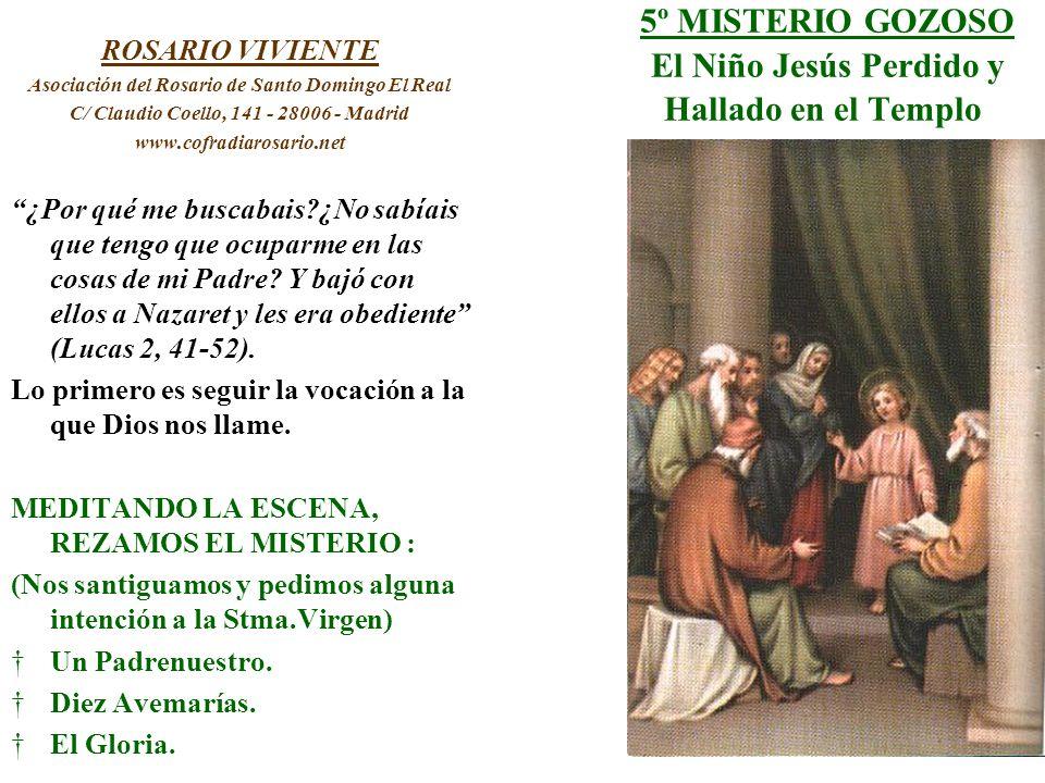 5º MISTERIO GOZOSO El Niño Jesús Perdido y Hallado en el Templo ROSARIO VIVIENTE Asociación del Rosario de Santo Domingo El Real C/ Claudio Coello, 14