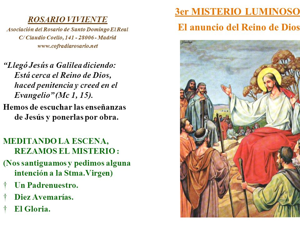 3er MISTERIO LUMINOSO El anuncio del Reino de Dios ROSARIO VIVIENTE Asociación del Rosario de Santo Domingo El Real C/ Claudio Coello, 141 - 28006 - M