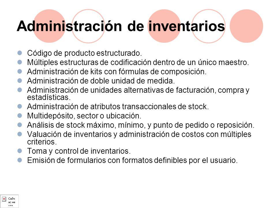 Administración de inventarios Código de producto estructurado. Múltiples estructuras de codificación dentro de un único maestro. Administración de kit
