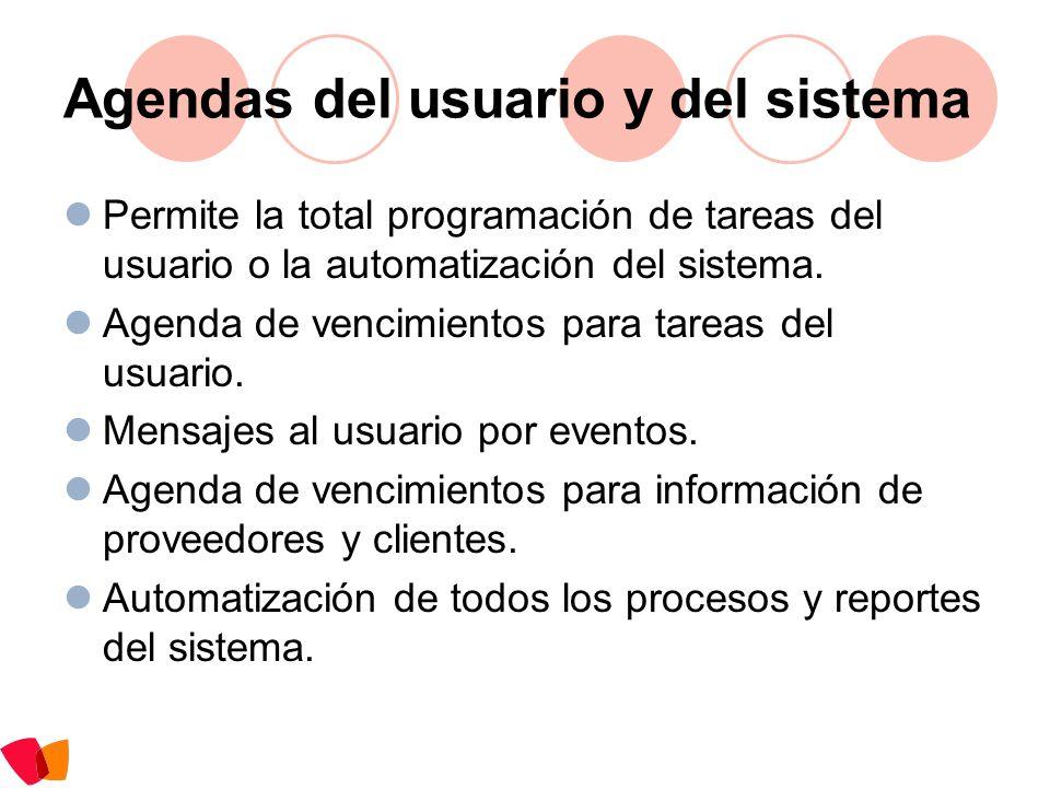 Agendas del usuario y del sistema Permite la total programación de tareas del usuario o la automatización del sistema. Agenda de vencimientos para tar