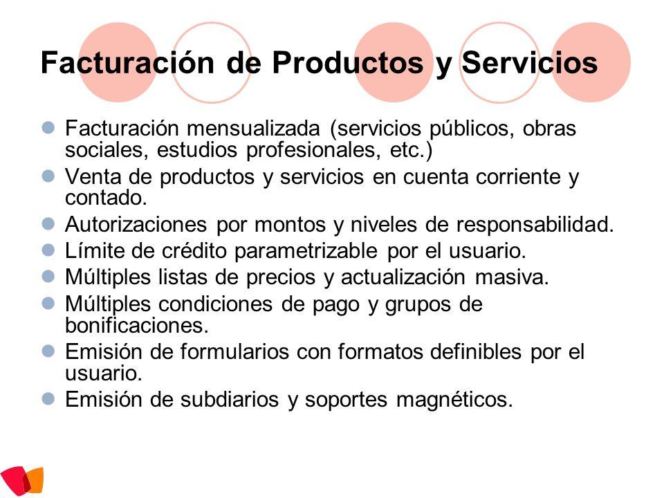 Facturación de Productos y Servicios Facturación mensualizada (servicios públicos, obras sociales, estudios profesionales, etc.) Venta de productos y