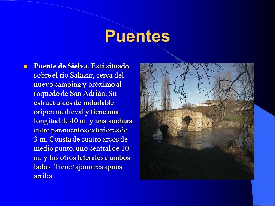 Puentes Puente de las Cabras. Antiguo paso obligado de ganado, se levanta sobre el río Salazar, no lejos del pueblo. De estructura medieval, tiene una