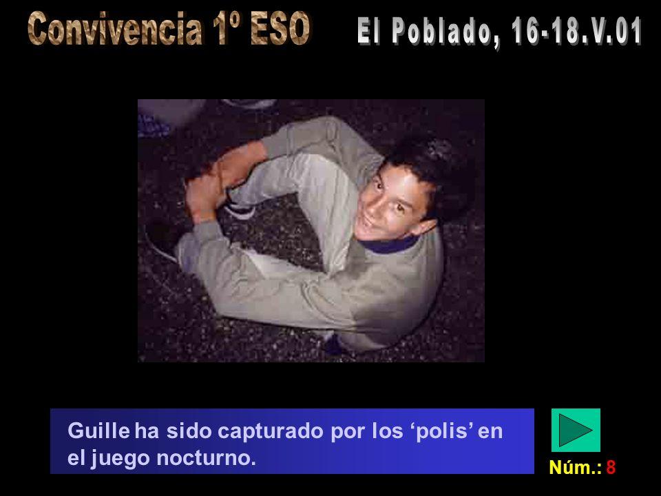 Núm.: 8 Guille ha sido capturado por los polis en el juego nocturno.