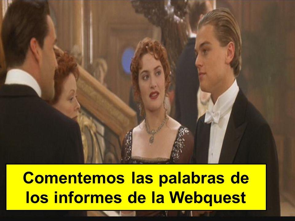 Comentemos las palabras de los informes de la Webquest