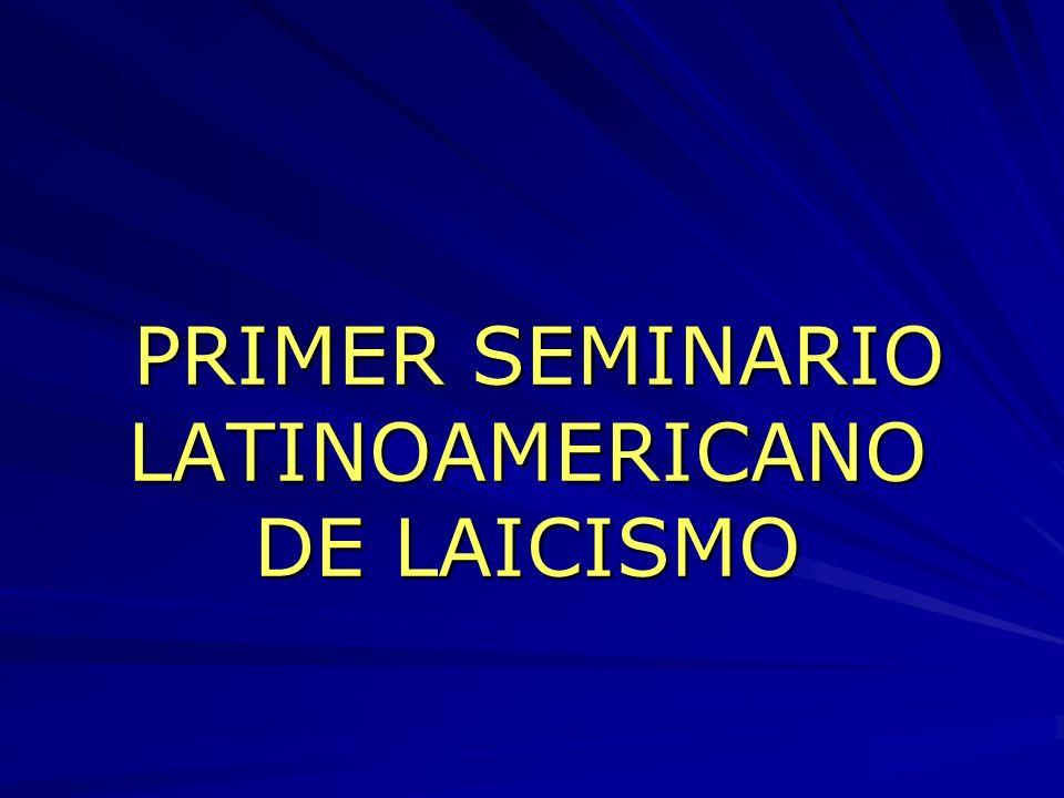 PRIMER SEMINARIO LATINOAMERICANO DE LAICISMO