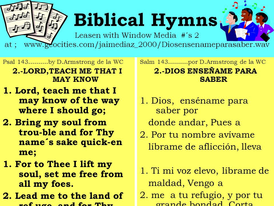 Biblical Hymns (PRAISE YE THE LORD. Psalm 150:1-6 Sing praises unto thy name, O most HIGH. Psalm.92:1) Leasten at; www.geocities.com/jaimediaz_2000/Lo