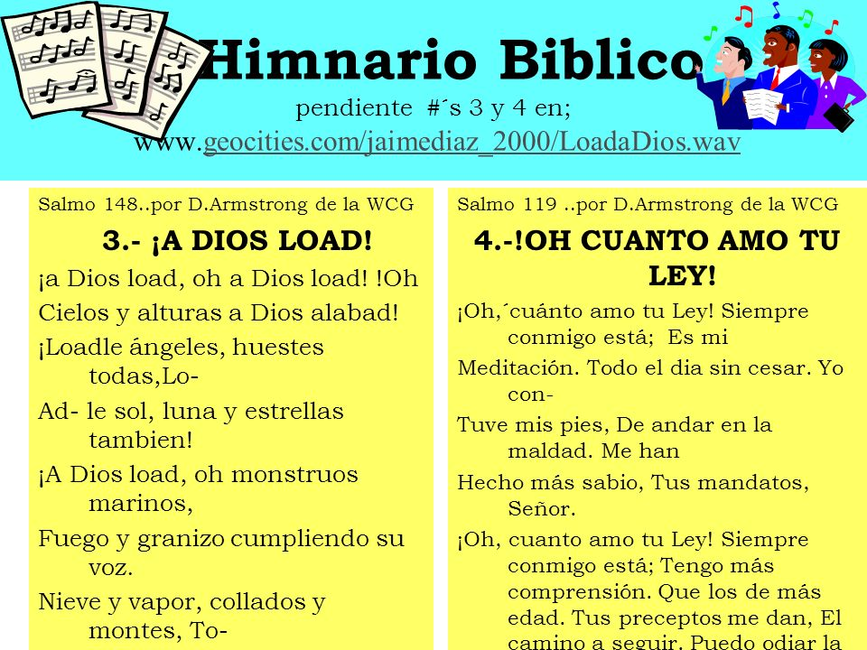 Biblical Hymns Leasen with Window Media #´s 2 at ; www.geocities.com/jaimediaz_2000/Diosensenameparasaber.wav Psal 143..........by D.Armstrong de la WC 2.-LORD,TEACH ME THAT I MAY KNOW 1.