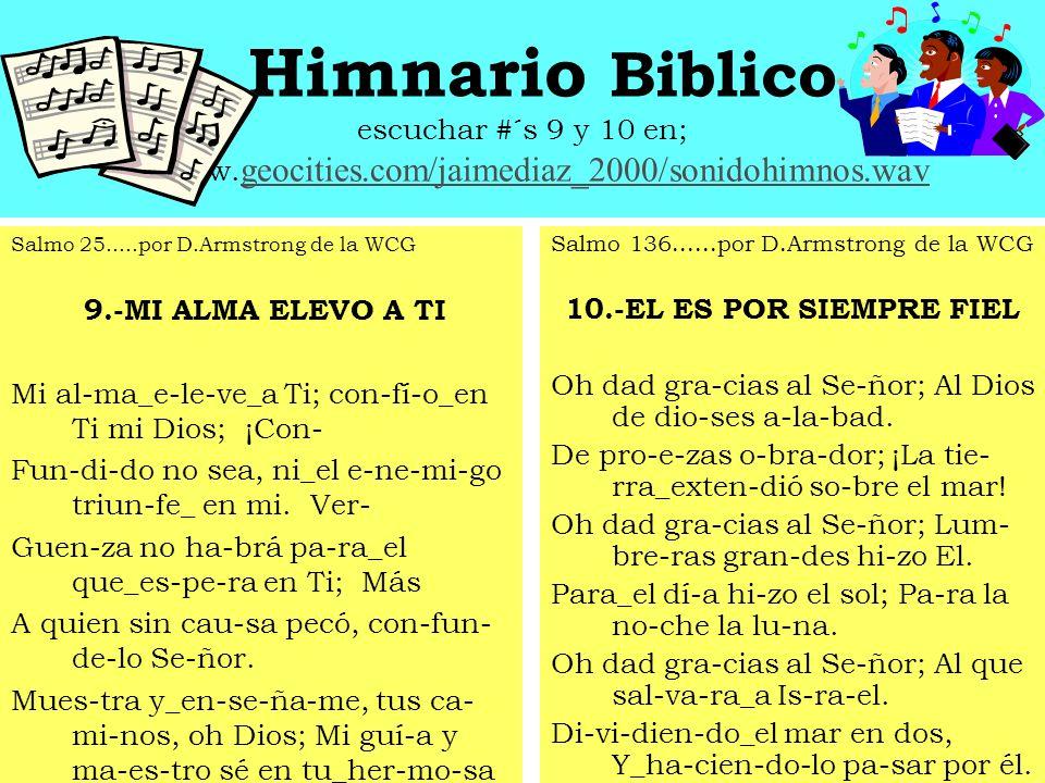 Himnario Biblico escuchar #´s 7 y 8 en; www.
