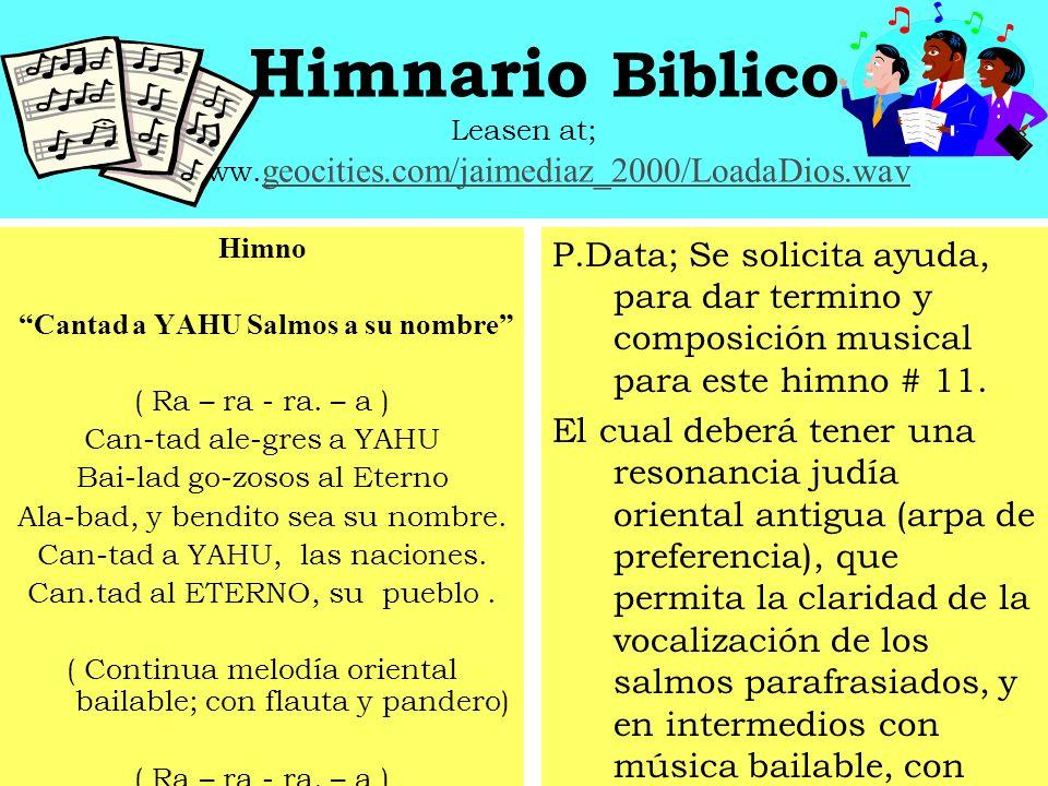 Himnario Biblico escuchar #´s 9 y 10 en; www. geocities.com/jaimediaz_2000/sonidohimnos.wav geocities.com/jaimediaz_2000/sonidohimnos.wav Salmo 25....
