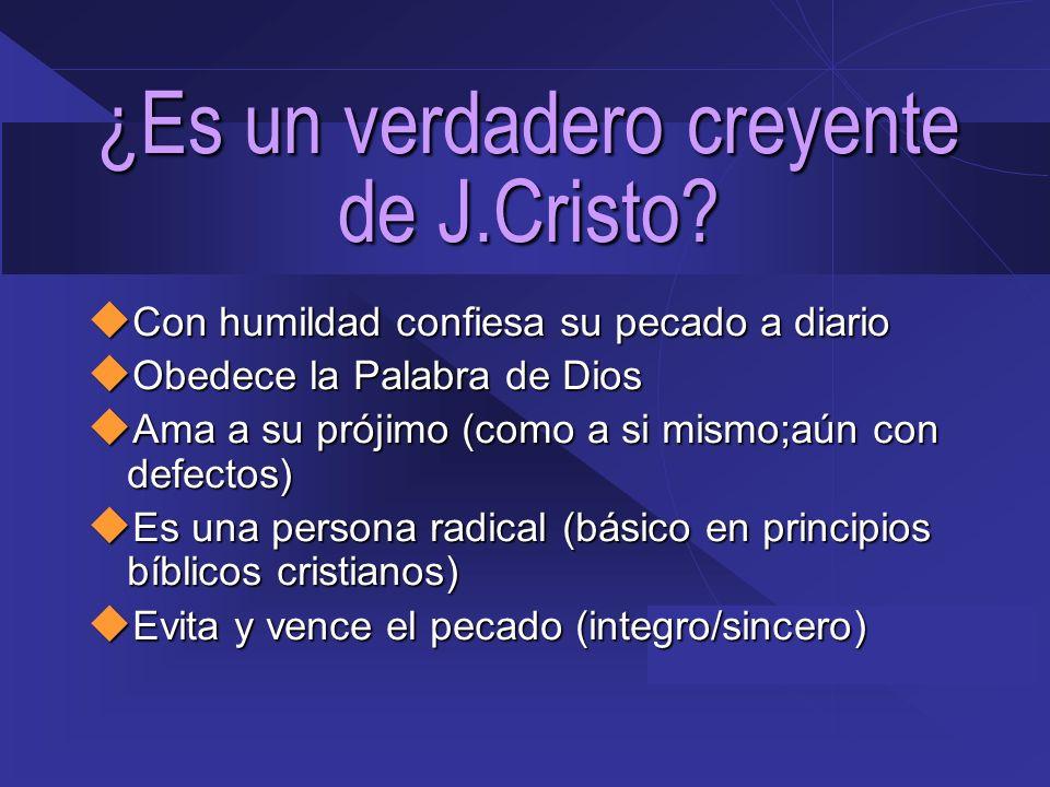 ¿Es un verdadero creyente de J.Cristo? Con humildad confiesa su pecado a diario Con humildad confiesa su pecado a diario Obedece la Palabra de Dios Ob