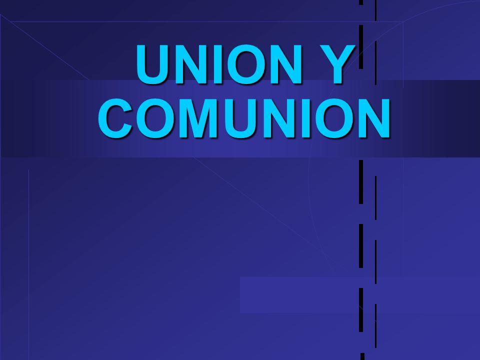 UNION Y COMUNION