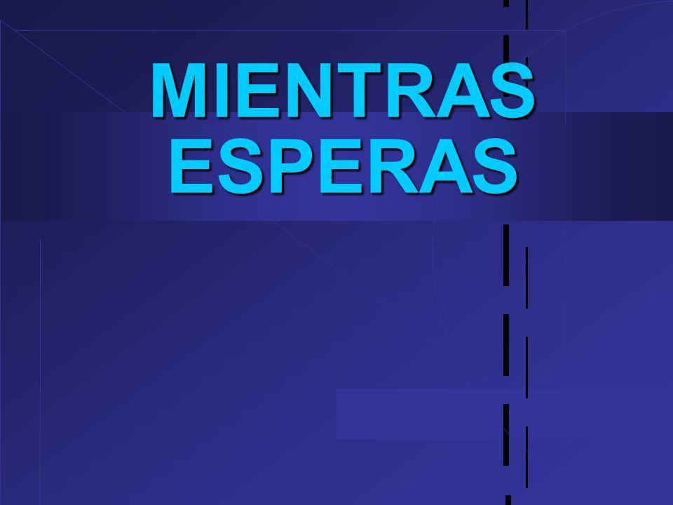 MIENTRAS ESPERAS