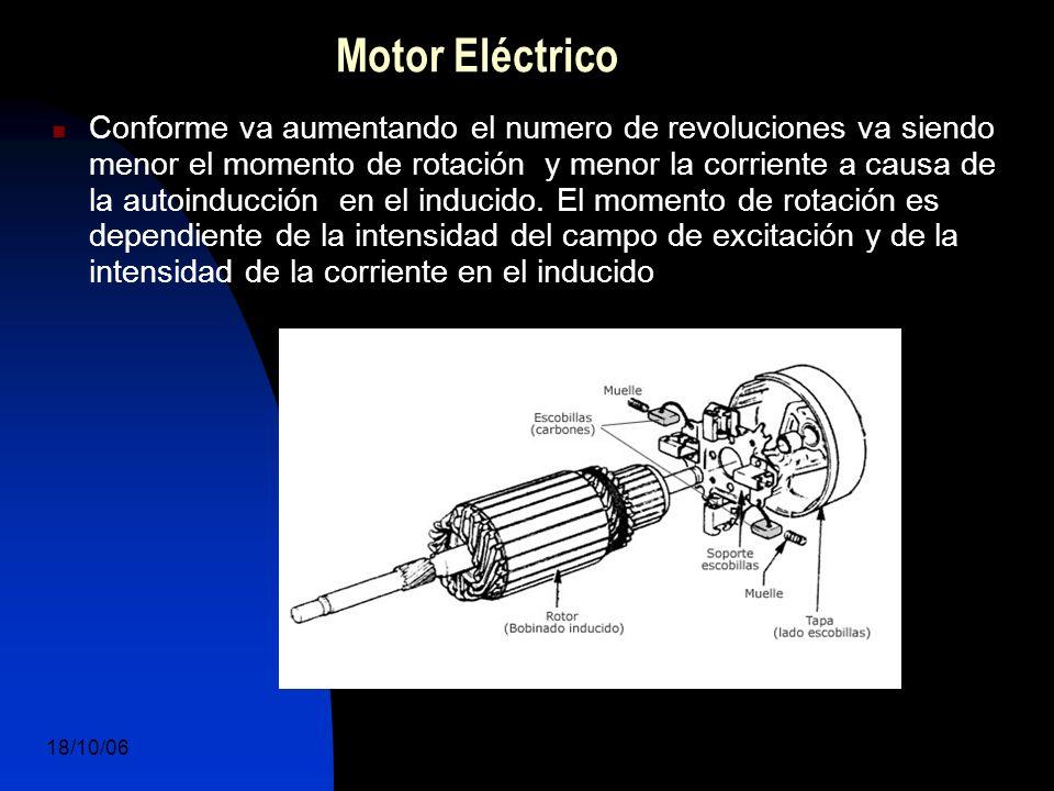 18/10/06 DuocUc, Ingenería Mecánica Automotriz y Autotrónica 8 Conforme va aumentando el numero de revoluciones va siendo menor el momento de rotación y menor la corriente a causa de la autoinducción en el inducido.
