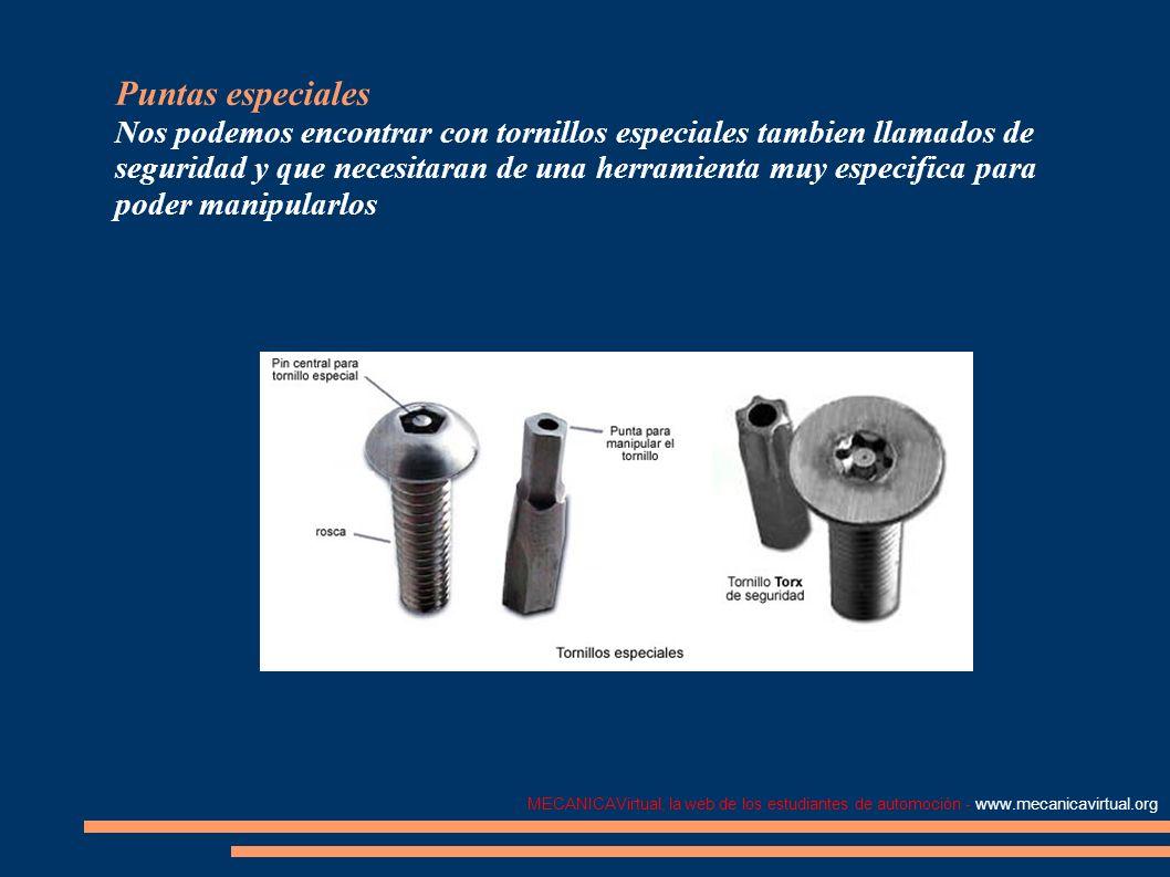 MECANICAVirtual, la web de los estudiantes de automoción - www.mecanicavirtual.org Puntas especiales Nos podemos encontrar con tornillos especiales ta