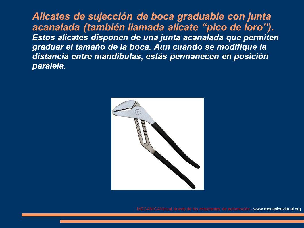MECANICAVirtual, la web de los estudiantes de automoción - www.mecanicavirtual.org Alicates de sujección de boca graduable con junta acanalada (tambié