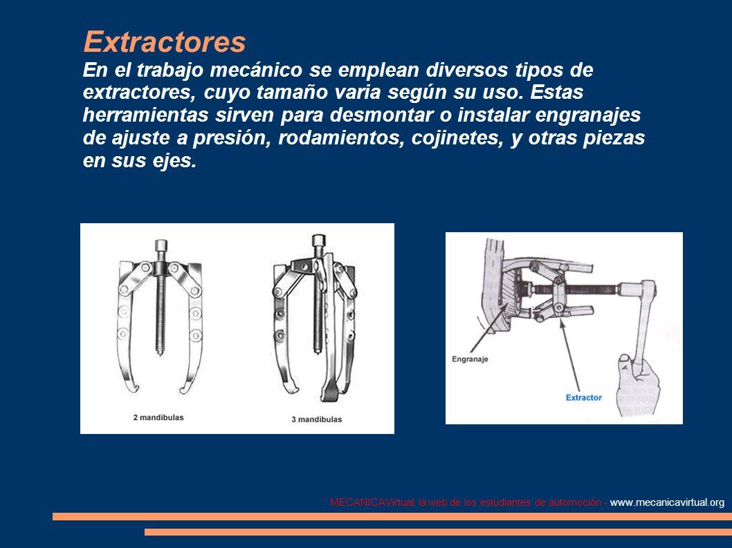 MECANICAVirtual, la web de los estudiantes de automoción - www.mecanicavirtual.org Extractores En el trabajo mecánico se emplean diversos tipos de ext
