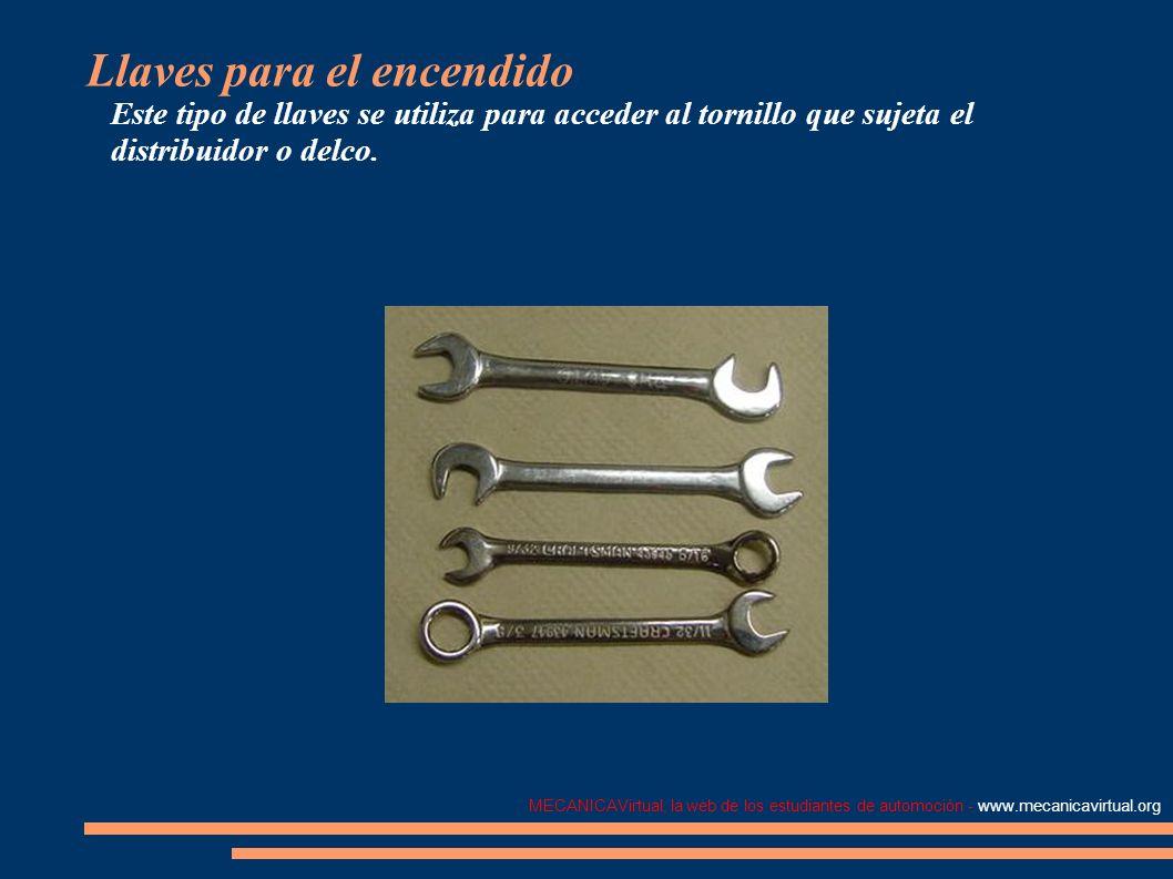 MECANICAVirtual, la web de los estudiantes de automoción - www.mecanicavirtual.org Llaves para el encendido Este tipo de llaves se utiliza para accede