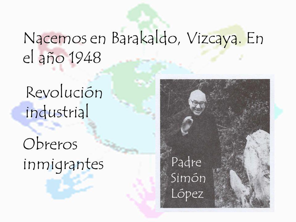 Padre Simón López Nacemos en Barakaldo, Vizcaya.