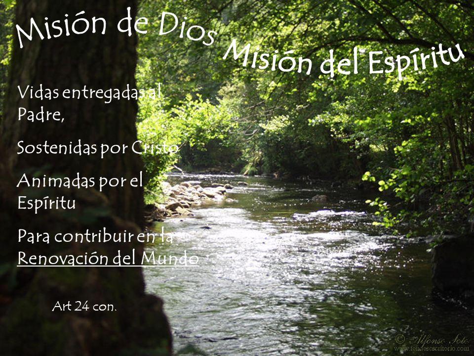 Vidas entregadas al Padre, Sostenidas por Cristo Animadas por el Espíritu Para contribuir en la Renovación del Mundo Art 24 con.