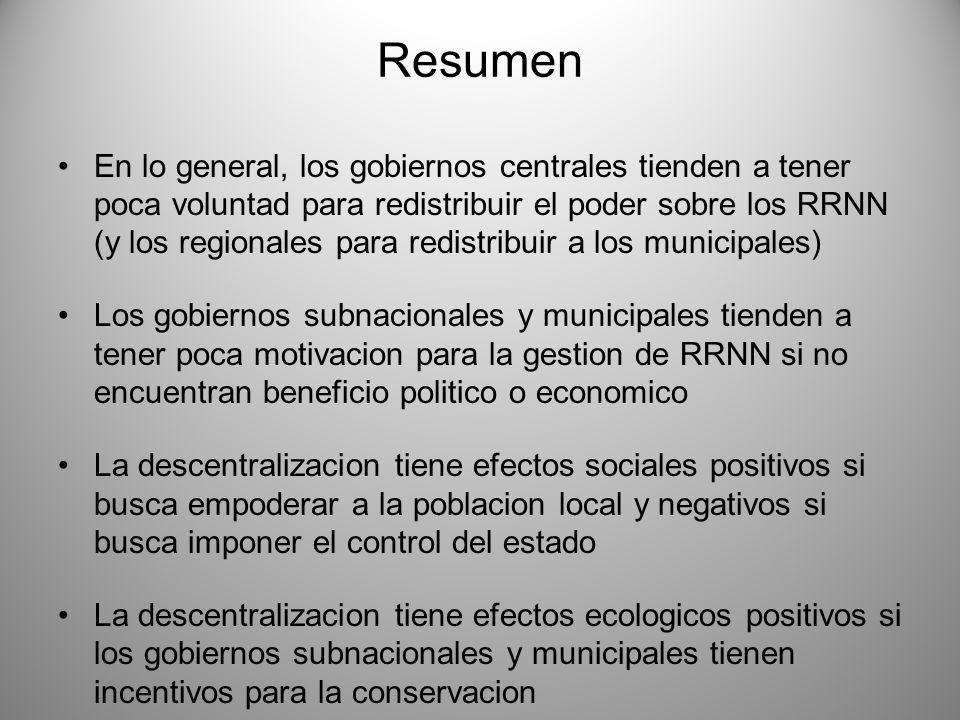 Resumen En lo general, los gobiernos centrales tienden a tener poca voluntad para redistribuir el poder sobre los RRNN (y los regionales para redistri