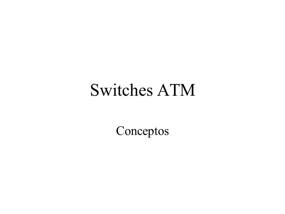 Switches ATM Conceptos