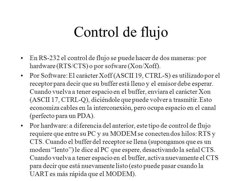 Control de flujo En RS-232 el control de flujo se puede hacer de dos maneras: por hardware (RTS/CTS) o por sofware (Xon/Xoff). Por Software: El caráct