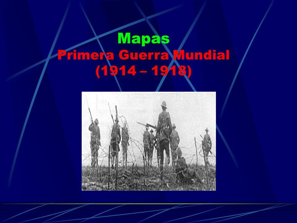 Mapas Primera Guerra Mundial (1914 – 1918)