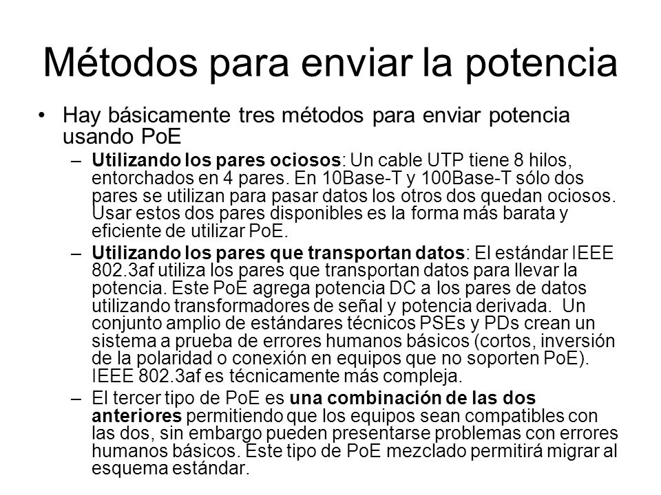 Referencias http://www.altair.org/labnotes_POE.html http://hw-server.com/docs/power_over_ethernet- PoE.htmlhttp://hw-server.com/docs/power_over_ethernet- PoE.html
