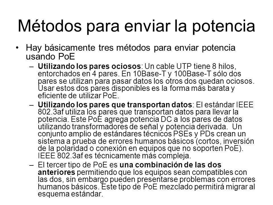 Métodos para enviar la potencia Hay básicamente tres métodos para enviar potencia usando PoE –Utilizando los pares ociosos: Un cable UTP tiene 8 hilos
