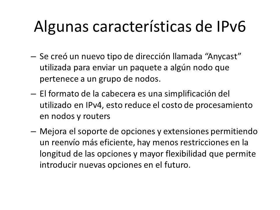 Algunas características de IPv6 IP versión 6 (IPv6) es una nueva versión de del IP, diseñada como sucesora de la versión 4 de IP. Los cambios realizad