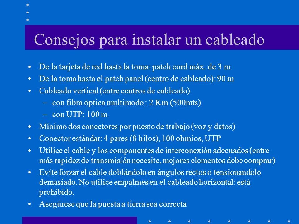Consejos para instalar un cableado De la tarjeta de red hasta la toma: patch cord máx. de 3 m De la toma hasta el patch panel (centro de cableado): 90